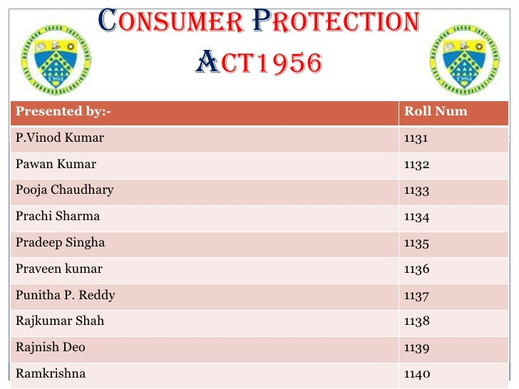 CONSUMER PROTECTION                   ACT1956Presented by:-                      Roll NumP.Vinod Kumar                    ...