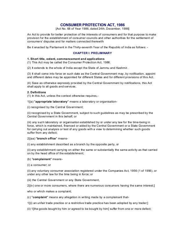 CONSUMER PROTECTION ACT, 1986 [Act No. 68 of Year 1986, dated 24th. December, 1986] An Act to provide for better protectio...