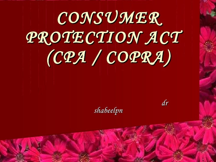 CONSUMER PROTECTION ACT  (CPA / COPRA) dr shabeelpn