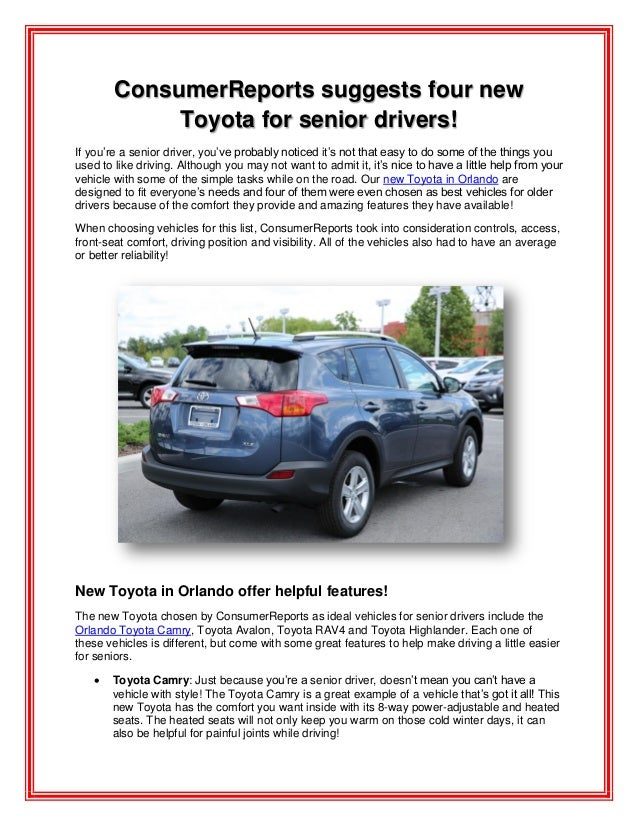 ConsumerReports suggests four new Toyota for senior drivers! If you're a senior driver, you've probably noticed it's not t...