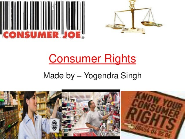 Consumer Rights Made by – Yogendra Singh