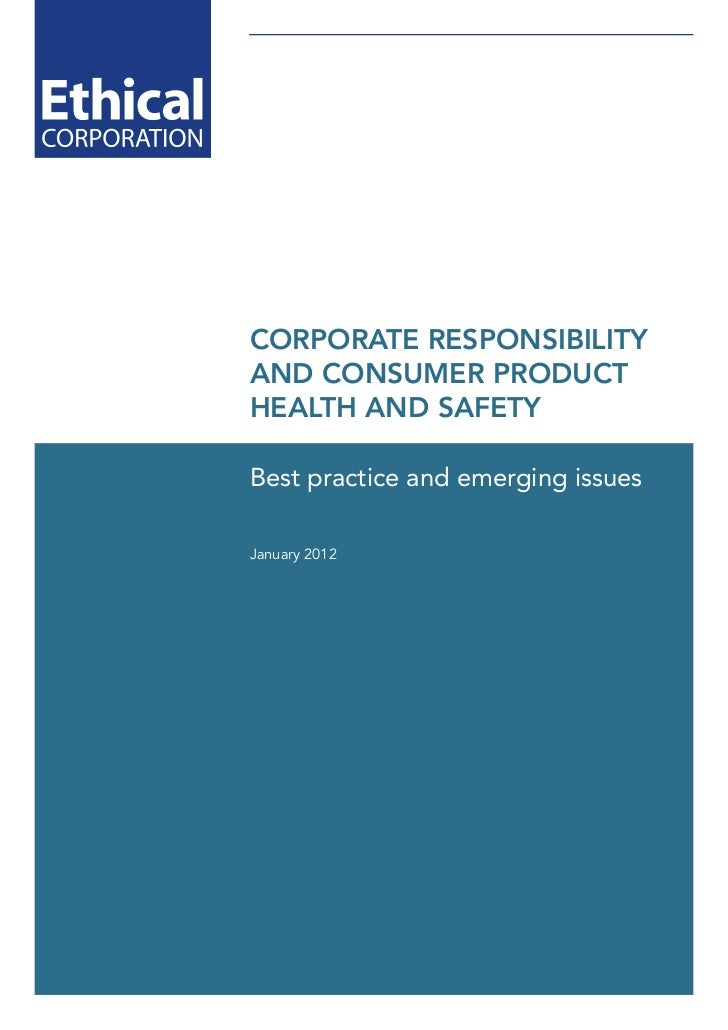 CORPORATE RESPONSIBILITYAND CONSUMER PRODUCTHEALTH AND SAFETYBest practice and emerging issuesJanuary 2012