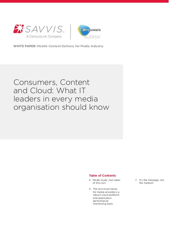 WHITE PAPER: Mobile Content Delivery for Media IndustryConsumers, Contentand Cloud: What ITleaders in every mediaorganisat...