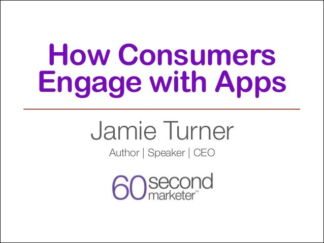 How Consumers Engage with Mobile Apps