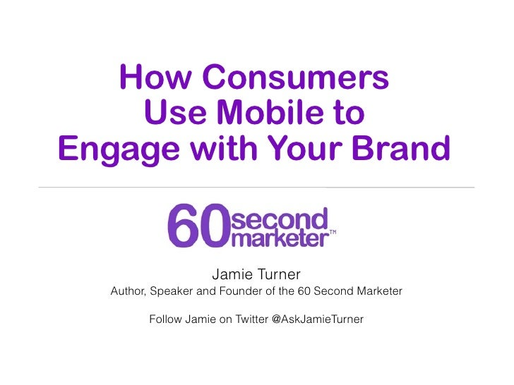 How Consumers Engage with Mobile