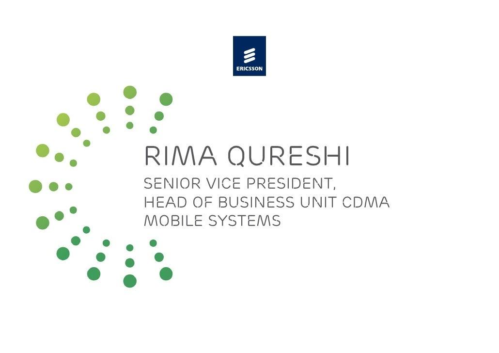 Rima Qureshi Senior Vice President, head of business unit CDMA Mobile Systems