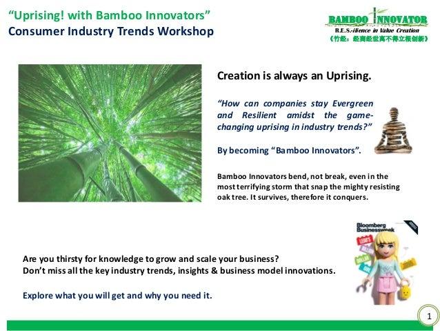 """1《竹经:经商经世离不得立根创新》nnovatorBambooR.E.S.-ilience in Value Creation""""Uprising! with Bamboo Innovators""""Consumer Industry Trends ..."""