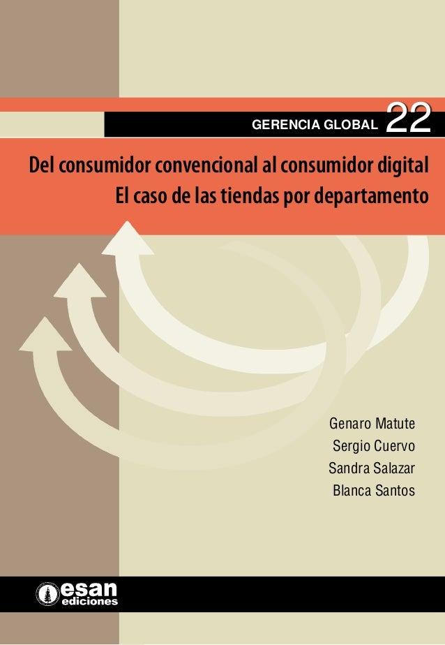 Gerencia global Del consumidor convencional al consumidor digital El caso de las tiendas por departamento 22 La serie Gere...