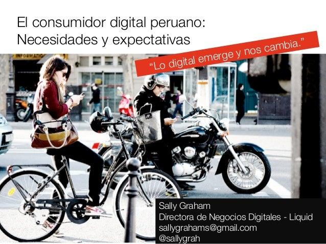 """El consumidor digital peruano: Necesidades y expectativas                               ia.""""                              ..."""