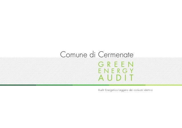 Comune di Cermenate G R E E N ENERGY  AUDIT  Audit Energetico Leggero dei consumi elettrici