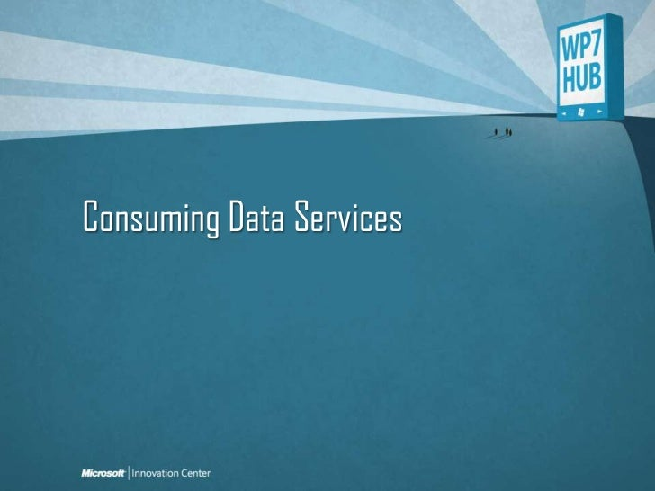 WP7 HUB_Consuming Data Services