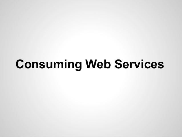 Consuming Web Services in Android