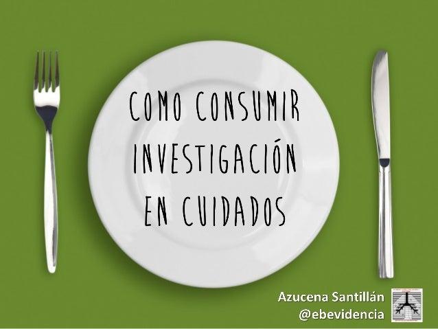 Como consumir investigacion en cuidados