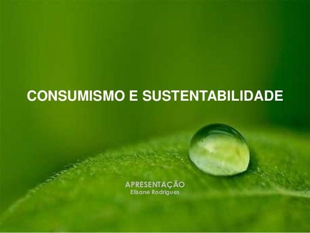 Aula: Consumismo e sustentabilidade