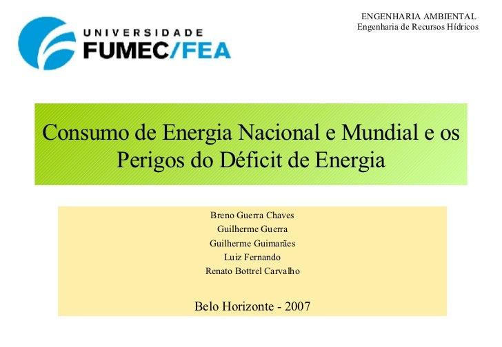 ENGENHARIA AMBIENTAL                                           Engenharia de Recursos Hídricos     Consumo de Energia Naci...