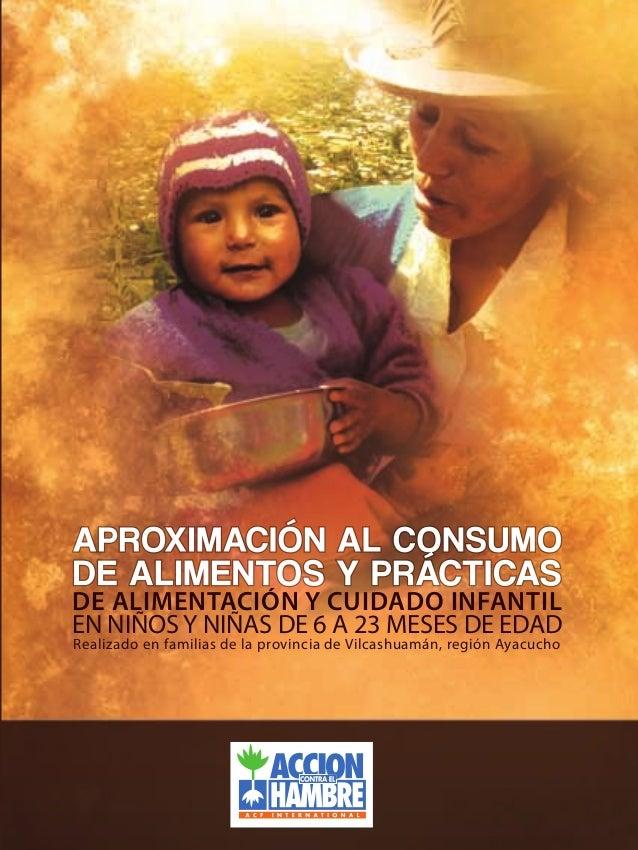 APROXIMACIÓN AL CONSUMO DE ALIMENTOS Y PRÁCTICAS DE ALIMENTACIÓN Y CUIDADO INFANTIL EN NIÑOS Y NIÑAS DE 6 A 23 MESES DE ED...