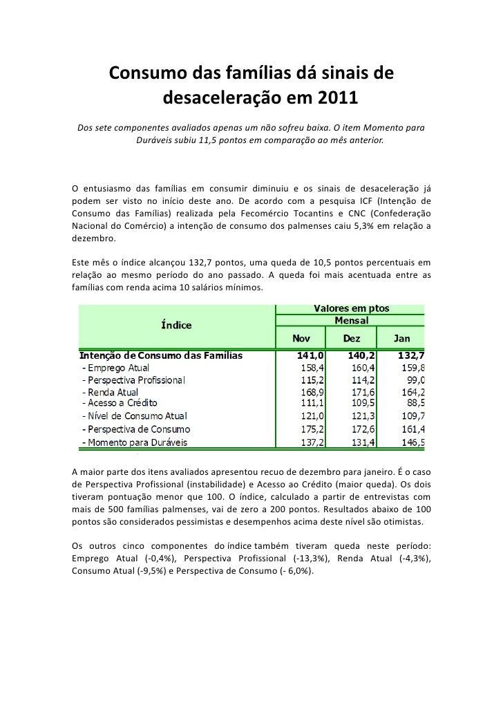 Consumo das famílias dá sinais de             desaceleração em 2011 Dos sete componentes avaliados apenas um não sofreu ba...