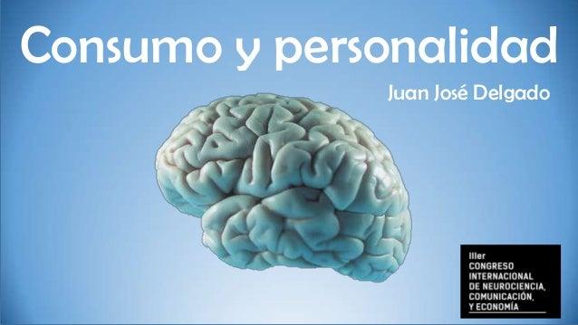 Consumo y personalidad ¿Consumo Juan José Delgado  y personalidad? 1