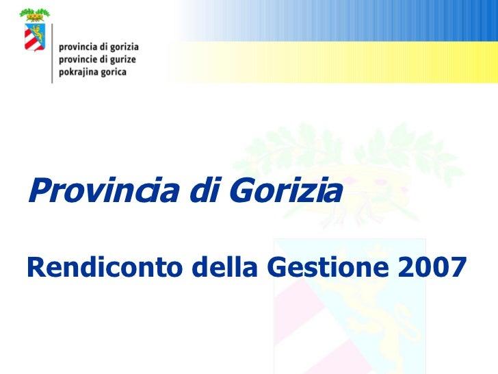 Consuntivo 2007 - Provincia di Gorizia