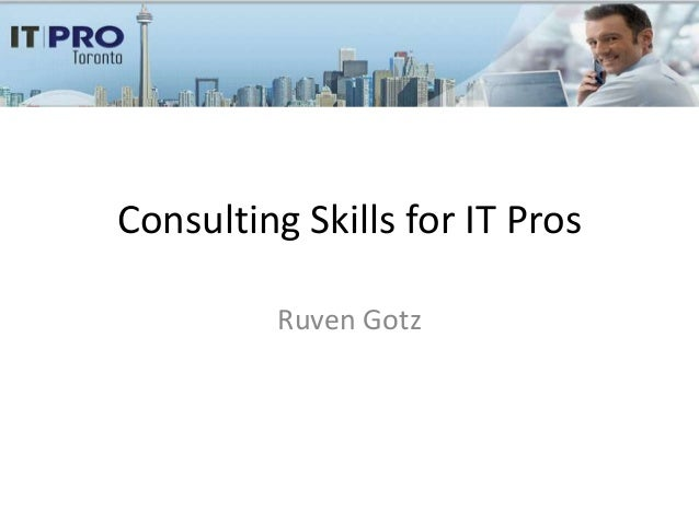 Consulting Skills for IT Pros          Ruven Gotz