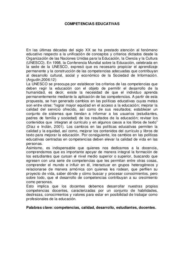 COMPETENCIAS EDUCATIVASEn las últimas décadas del siglo XX se ha prestado atención al fenómenoeducativo respecto a la unif...