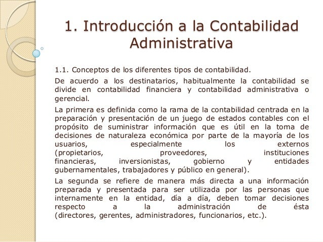 1. Introducción a la Contabilidad Administrativa 1.1. Conceptos de los diferentes tipos de contabilidad. De acuerdo a los ...