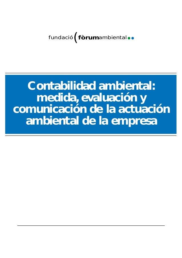 Contabilidad ambiental: medida, evaluación y comunicación de la actuación ambiental de la empresa fundació ambientalfòrum(