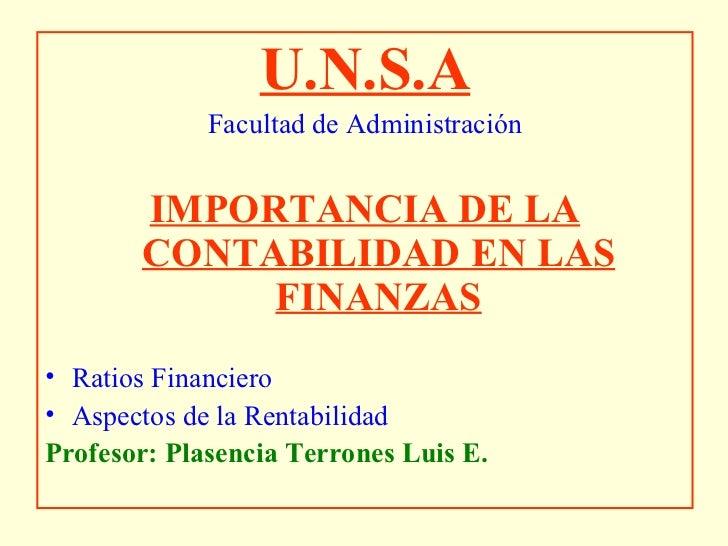 <ul><li>U.N.S.A </li></ul><ul><li>Facultad de Administración </li></ul><ul><li>IMPORTANCIA DE LA CONTABILIDAD EN LAS FINAN...