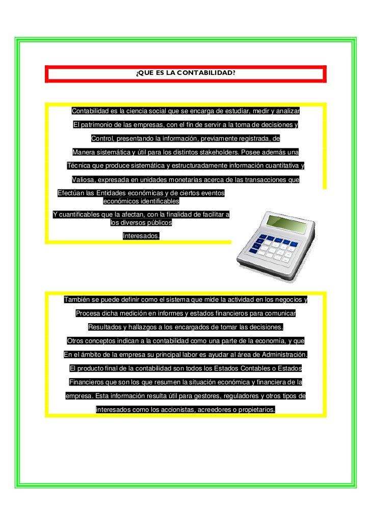 ¿QUE ES LA CONTABILIDAD?      Contabilidad es la ciencia social que se encarga de estudiar, medir y analizar       El patr...