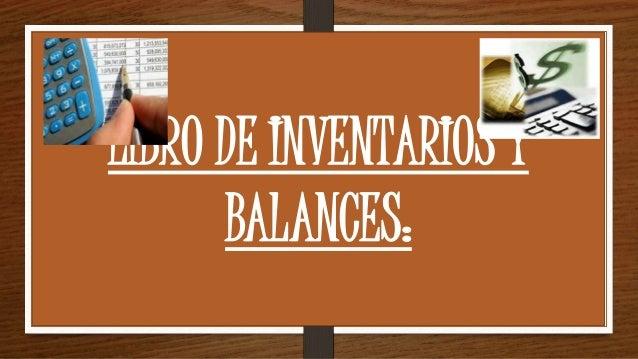 LIBRO DE INVENTARIOS Y BALANCES: