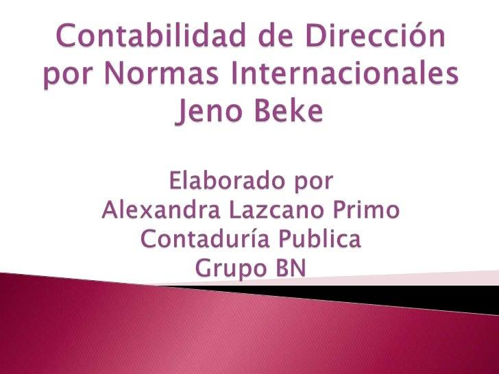 Este papel remonta las ventajas de normasinternacionales de la contabilidad su contribución parala armonización y la globa...