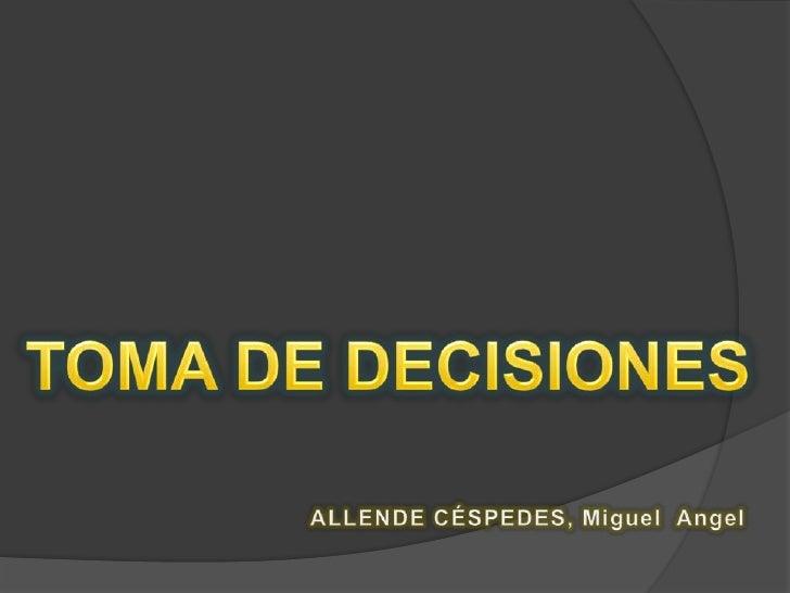 Es el proceso mediante el cual se realiza unaelección entre las opciones o formas pararesolver diferentes situaciones de l...