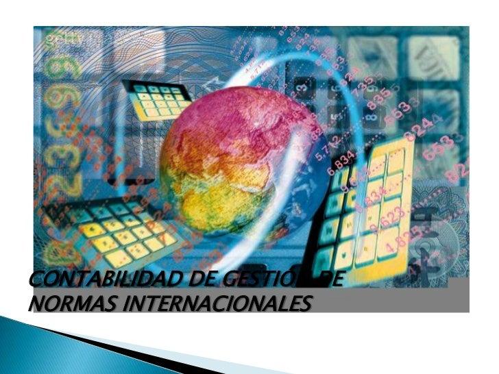 CONTABILIDAD DE GESTIÓN DENORMAS INTERNACIONALES