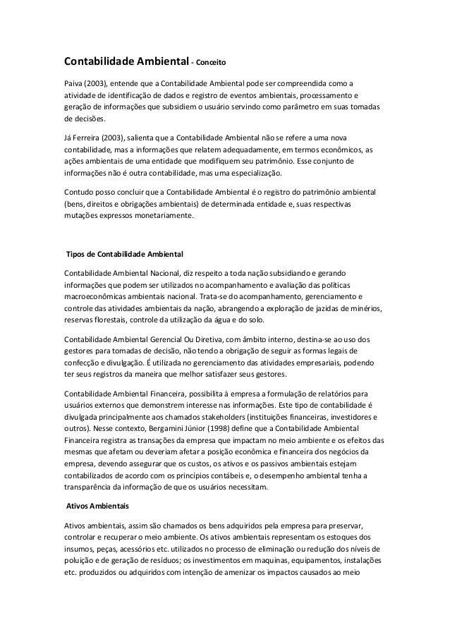 Contabilidade Ambiental - ConceitoPaiva (2003), entende que a Contabilidade Ambiental pode ser compreendida como aatividad...