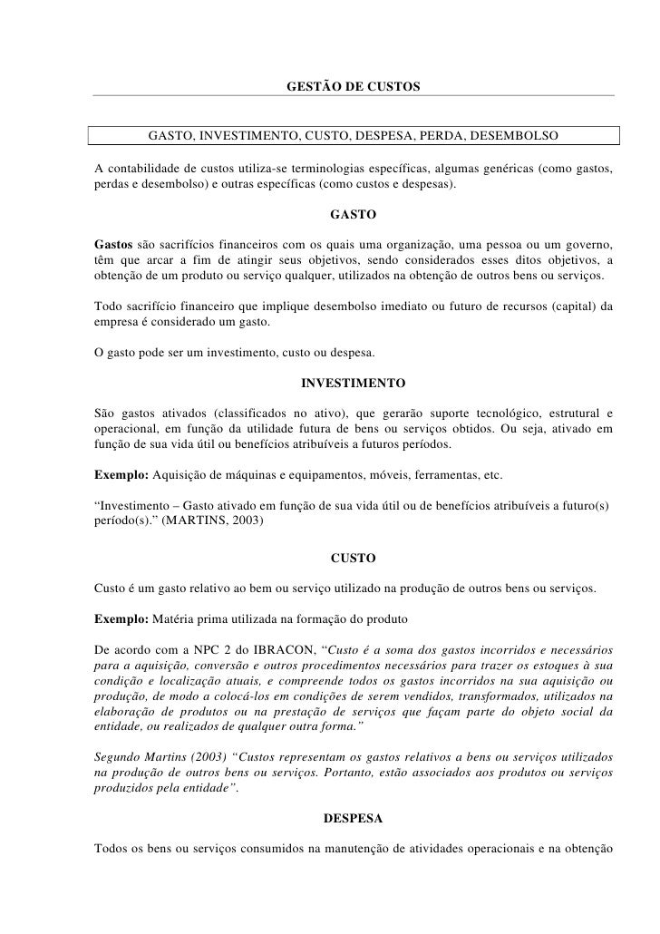 GESTÃO DE CUSTOS             GASTO, INVESTIMENTO, CUSTO, DESPESA, PERDA, DESEMBOLSO  A contabilidade de custos utiliza-se ...