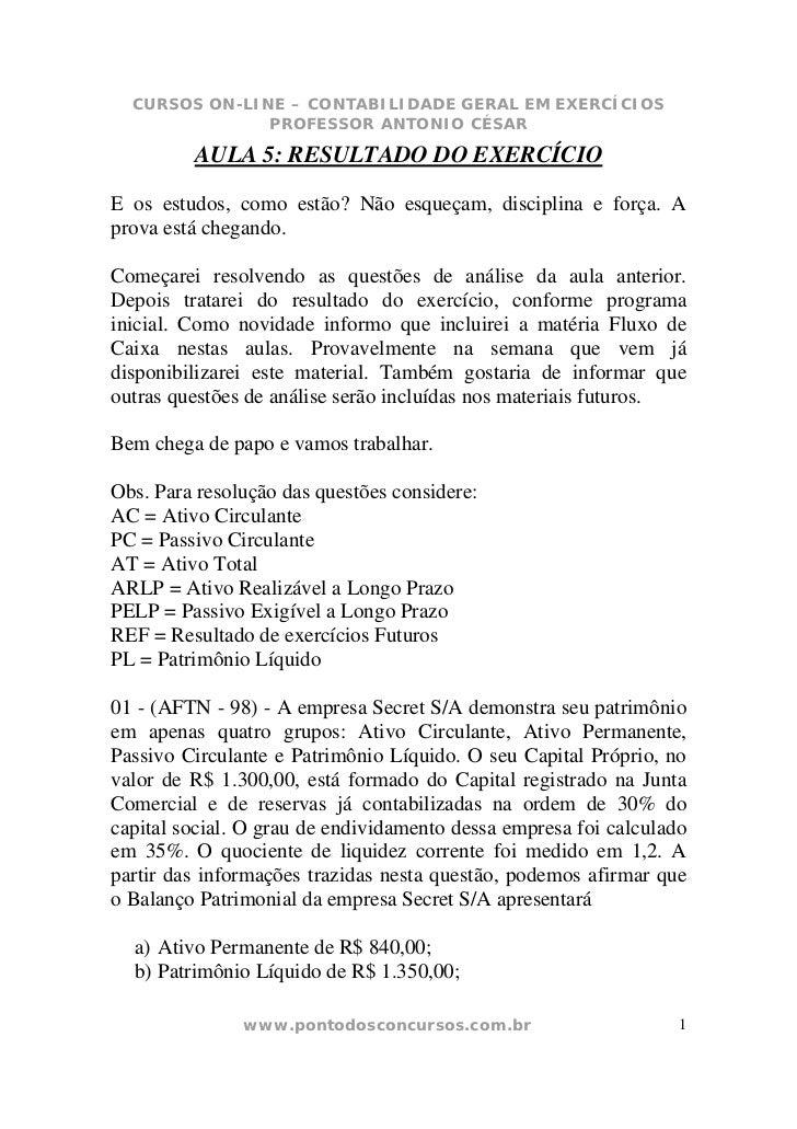 CURSOS ON-LINE – CONTABILIDADE GERAL EM EXERCÍCIOS               PROFESSOR ANTONIO CÉSAR         AULA 5: RESULTADO DO EXER...