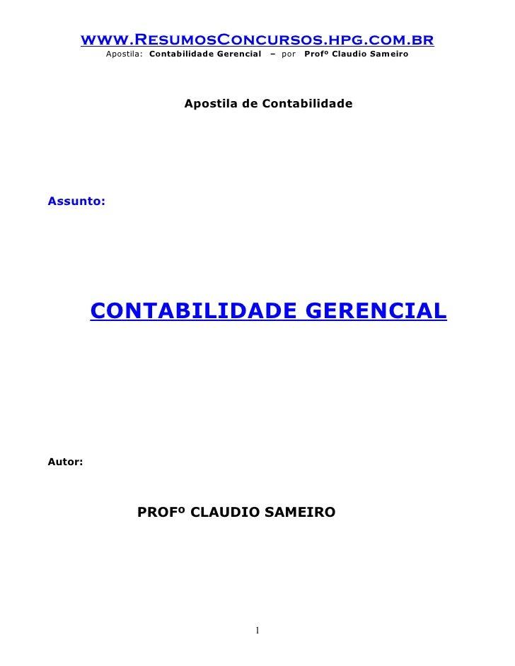 www.ResumosConcursos.hpg.com.br            Apostila: Contabilidade Gerencial   – por   Profº Claudio Sameiro              ...