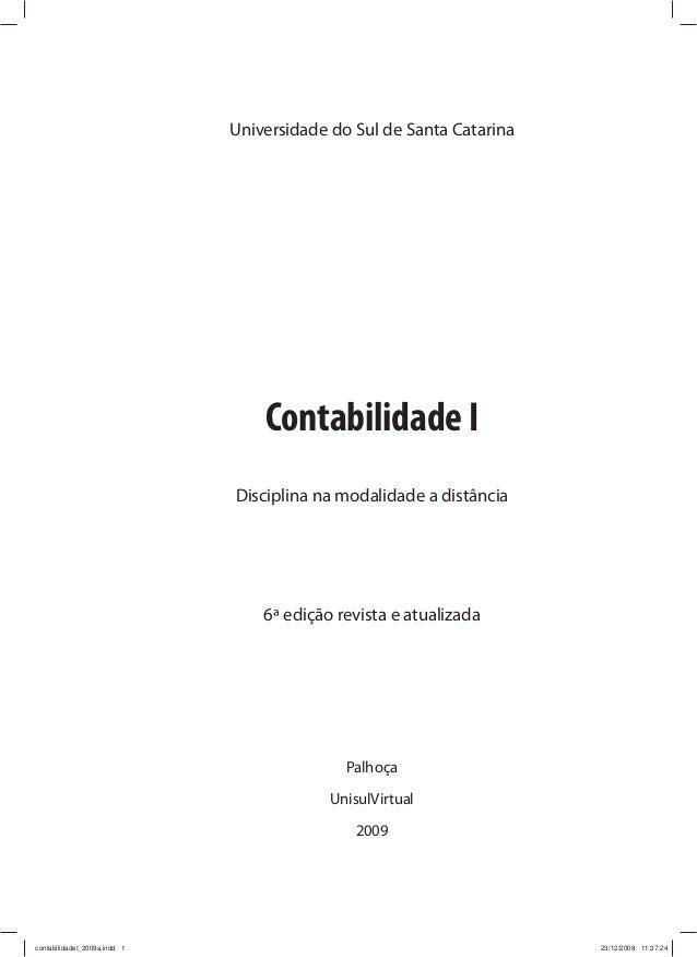 Universidade do Sul de Santa Catarina  Contabilidade I Disciplina na modalidade a distância  6ª edição revista e atualizad...