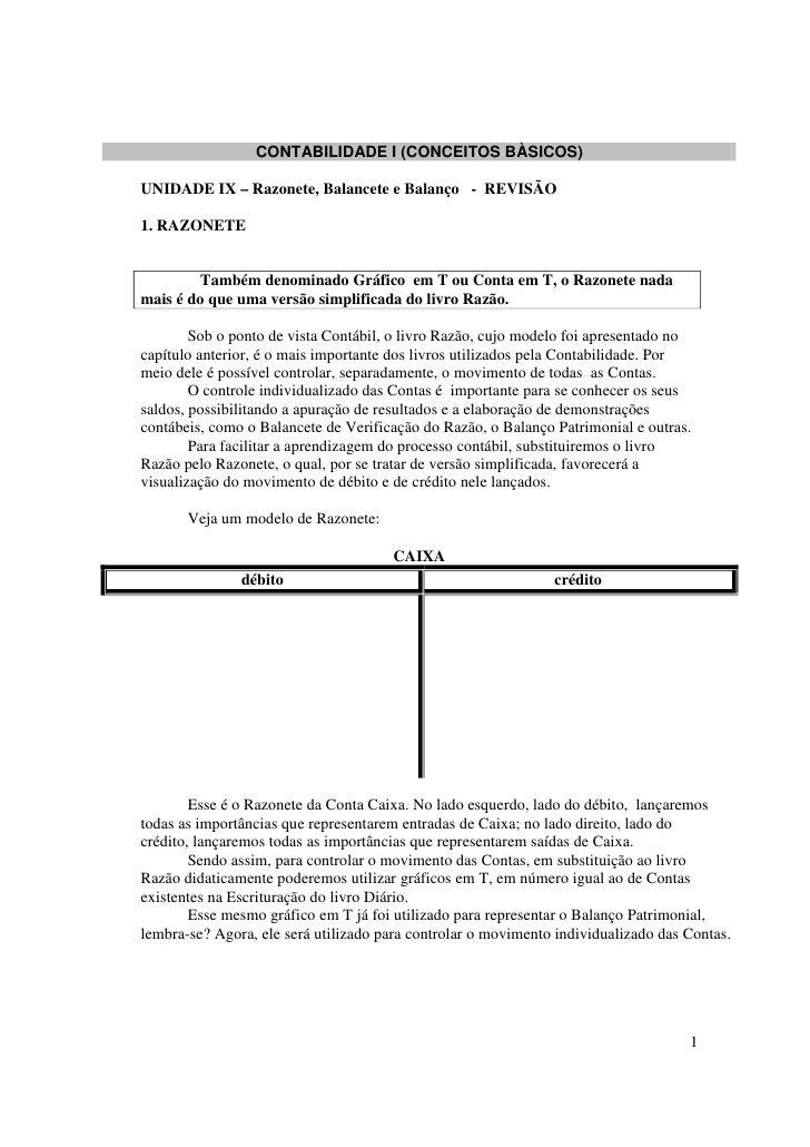 CONTABILIDADE I (CONCEITOS BÀSICOS)  UNIDADE IX – Razonete, Balancete e Balanço - REVISÃO  1. RAZONETE            Também d...