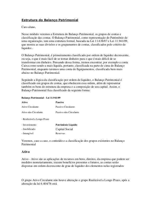 Estrutura do Balanço PatrimonialCaro aluno,Nesse módulo veremos a Estrutura do Balanço Patrimonial, os grupos de contas ec...