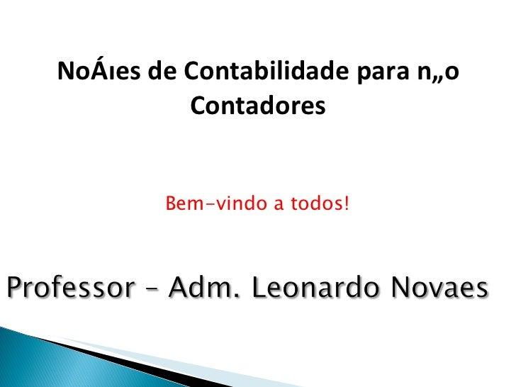 Bem-vindo a todos! Noções de Contabilidade para não Contadores