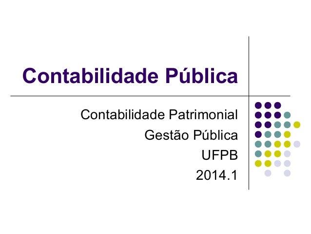 Contabilidade Pública Contabilidade Patrimonial Gestão Pública UFPB 2014.1