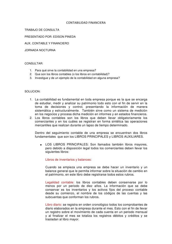 CONTABILIDAD FINANCIERA<br />TRABAJO DE CONSULTA<br />PRESENTADO POR: EDISON PINEDA<br />AUX. CONTABLE Y FINANCIERO <br />...