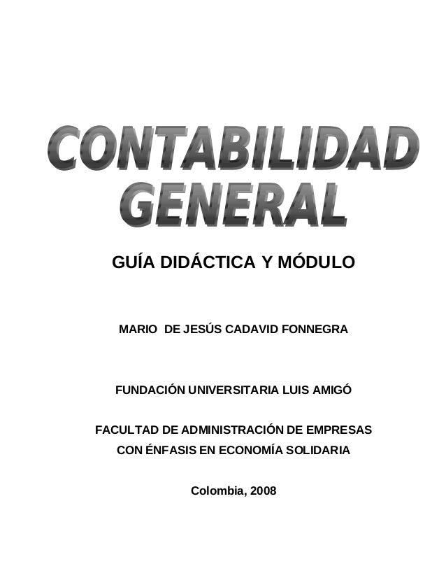 GUÍA DIDÁCTICA Y MÓDULO MARIO DE JESÚS CADAVID FONNEGRA FUNDACIÓN UNIVERSITARIA LUIS AMIGÓ FACULTAD DE ADMINISTRACIÓN DE E...