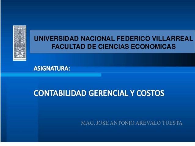 MAG. JOSE ANTONIO AREVALO TUESTA UNIVERSIDAD NACIONAL FEDERICO VILLARREAL FACULTAD DE CIENCIAS ECONOMICAS
