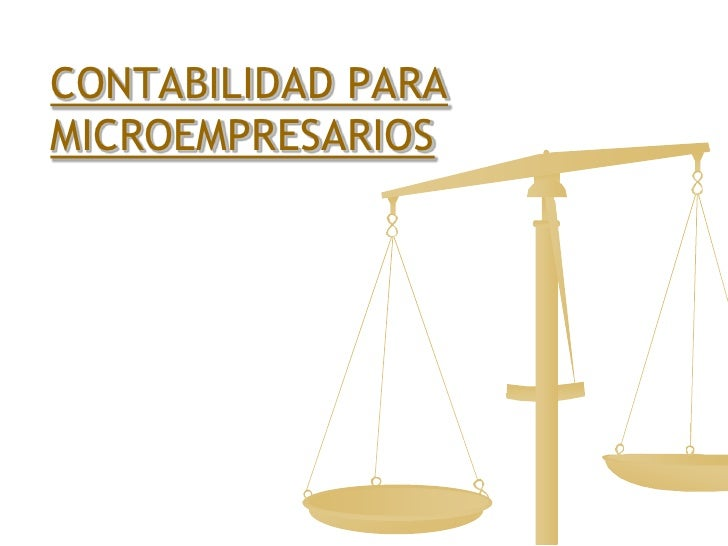 CONTABILIDAD PARA MICROEMPRESARIOS<br />