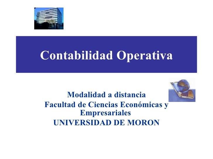 Contabilidad Operativa Modalidad a distancia Facultad de Ciencias Económicas y Empresariales  UNIVERSIDAD DE MORON