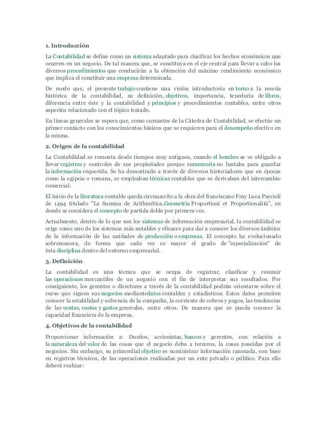 1. IntroducciónLa Contabilidad se define como un sistema adaptado para clasificar los hechos económicos queocurren en un n...