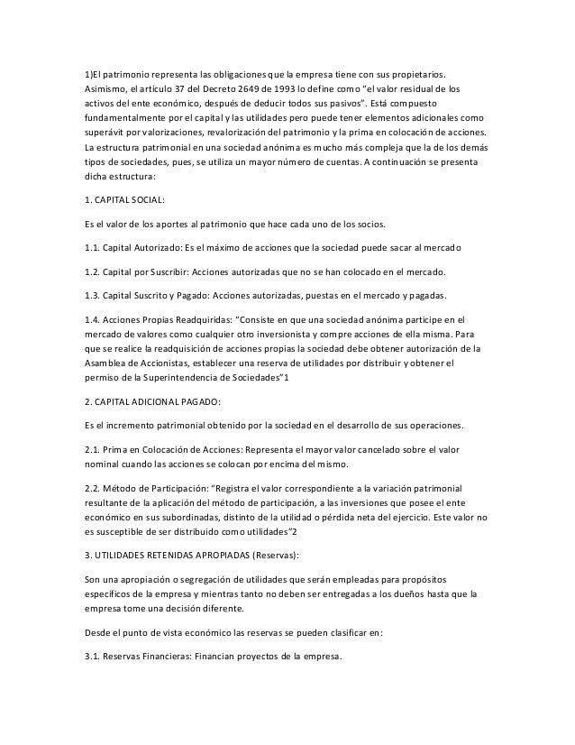 1)El patrimonio representa las obligaciones que la empresa tiene con sus propietarios.Asimismo, el artículo 37 del Decreto...