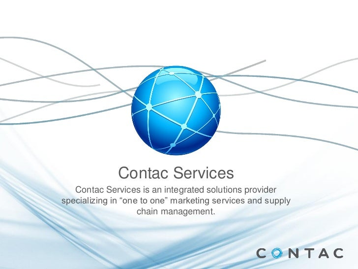 """Contac Services   Contac Services is an integrated solutions providerspecializing in """"one to one"""" marketing services and s..."""